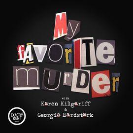 fb9b79c3ef 167 - Bomb Grade My Favorite Murder with Karen Kilgariff and Georgia  Hardstark